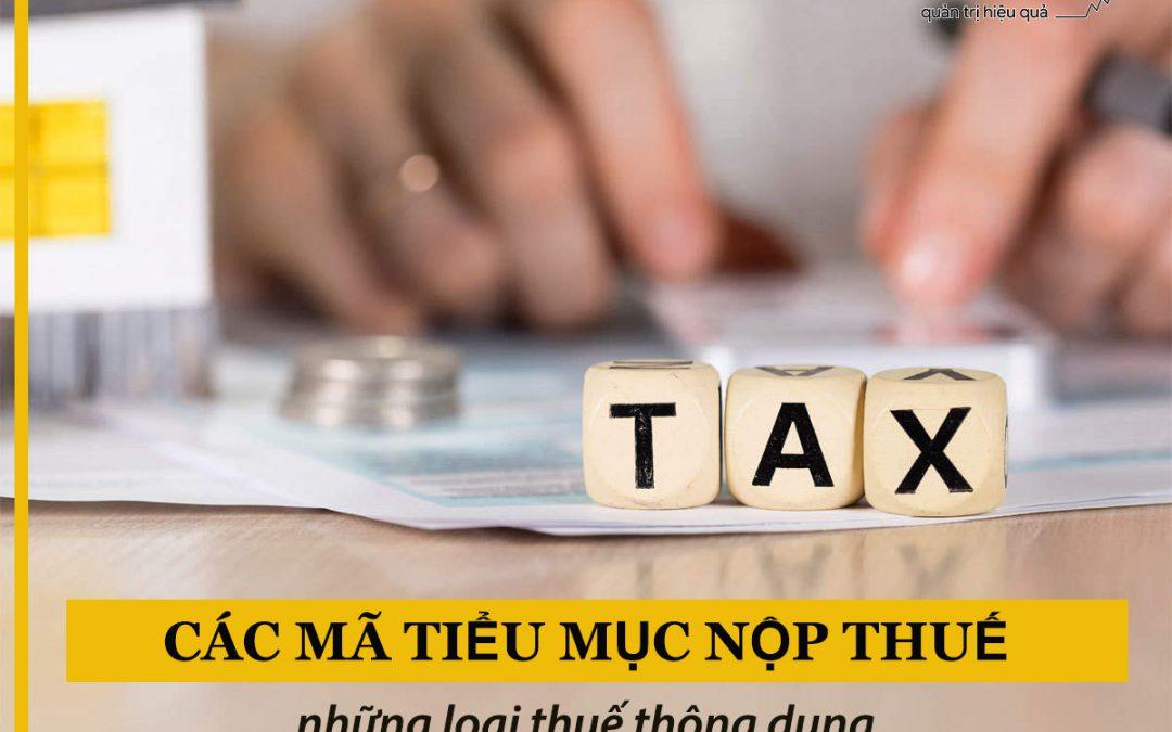 Các mã tiểu mục nộp thuế những loại thuế thông dụng