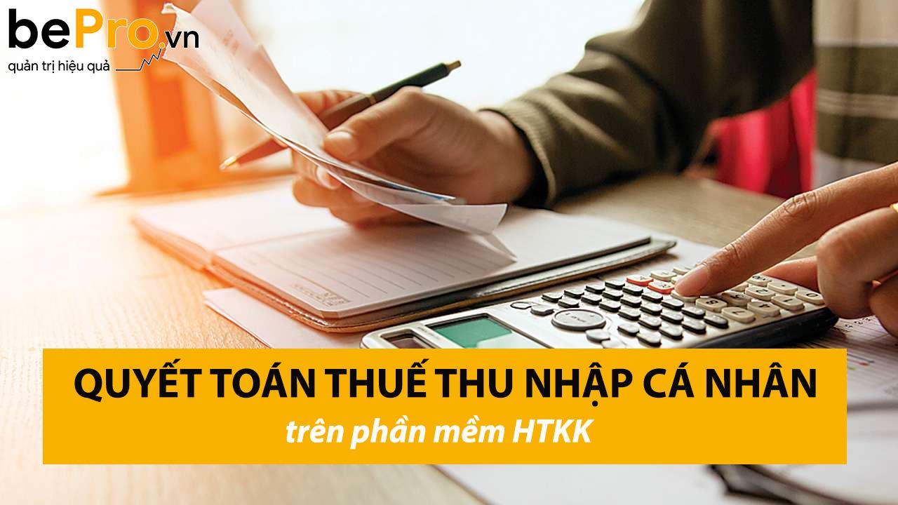 Quyết toán thuế thu nhập cá nhân trên phần mềm HTKK