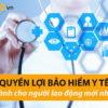Quyền lợi bảo hiểm y tế dành cho người tham giamới nhất