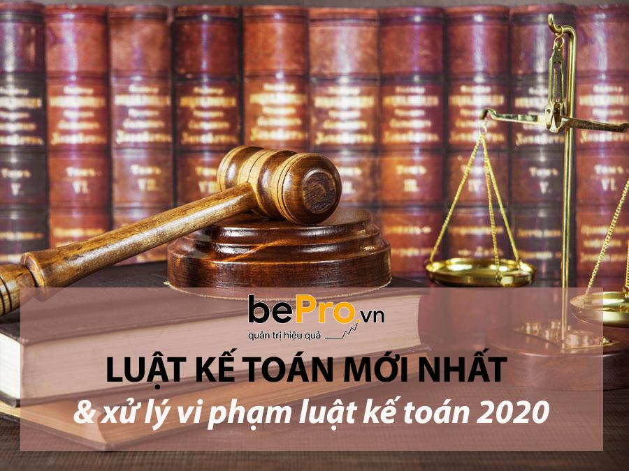 Luật kế toán mới nhất và xử lý vi phạm luật kế toán 2021